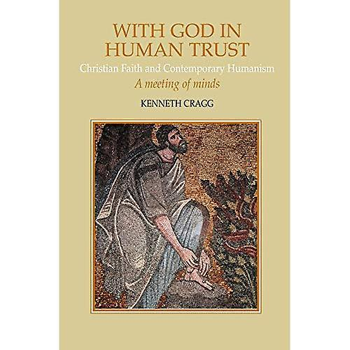 With God in Huhomme Trust  Christian Faith and Contemporary Huhommeism - A Meeting of Minds