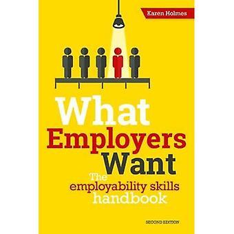 What Employers Want: The Employability Skills Handbook