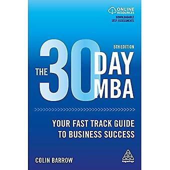 The 30 Day MBA: Your Fast� Track Guide to Business Success