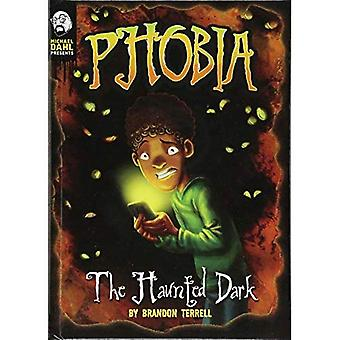The Haunted Dark: A Tale of Terror (Phobia)