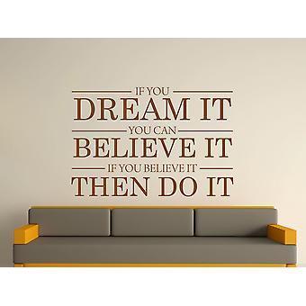 Drøm det tror det gør det Wall Art klistermærke - brun
