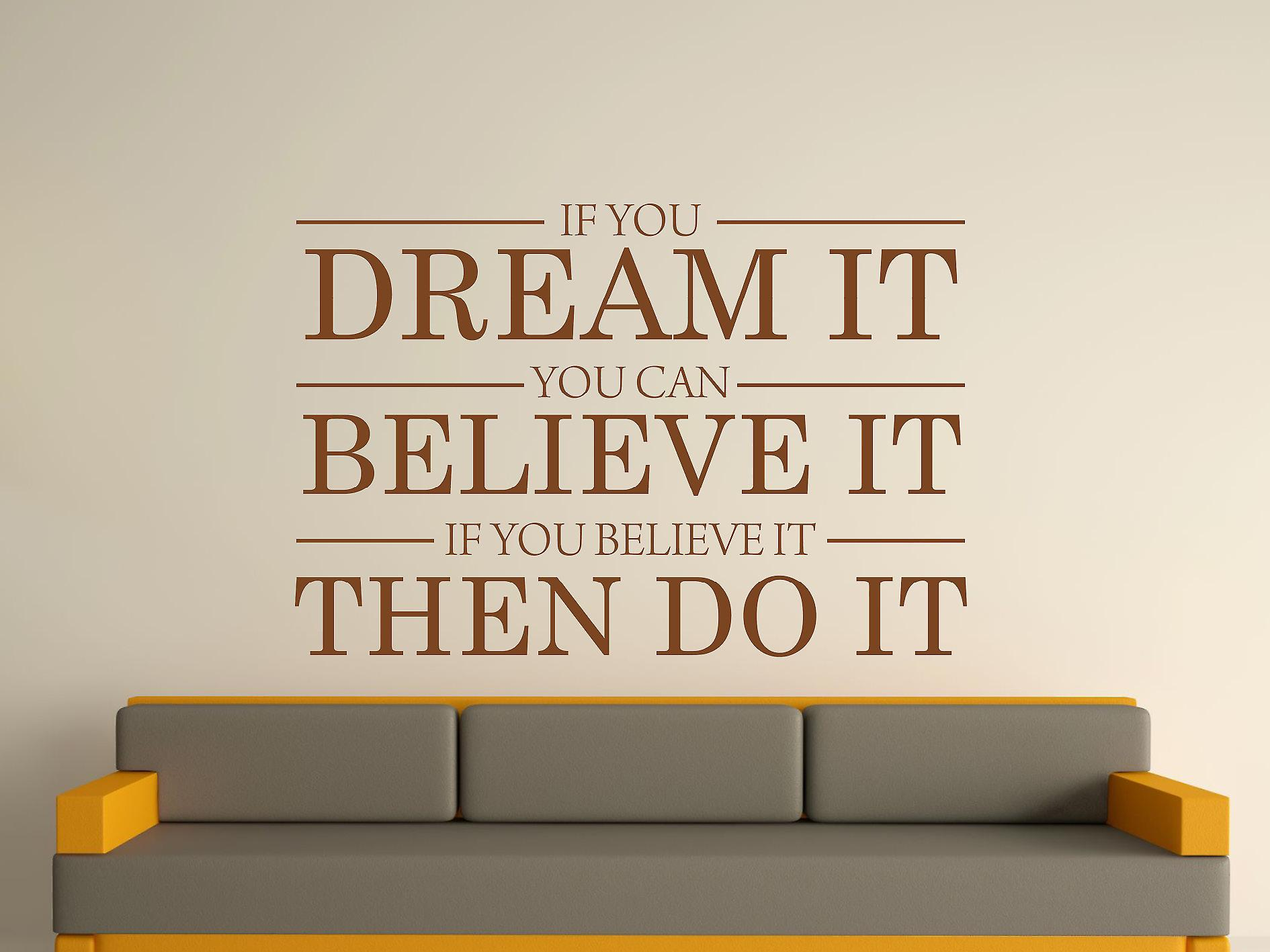 Dream It Believe It Do It Wall Art Sticker - Brown