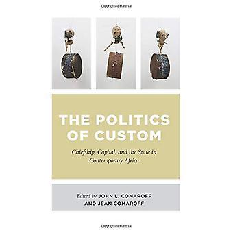 La política de costumbre - Chiefship - Capital - y el estado en el establecimiento