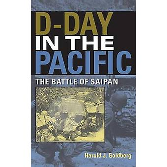 DDay in the Pacific The Battle of Saipan by Goldberg & Harold J.