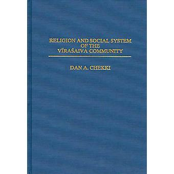 Religion and Social System of the Vira Saiva Community by Chekki & Dan A.