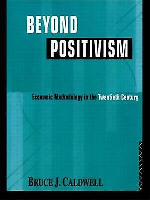 Beyond Positivism by Caldwell & Bruce J.