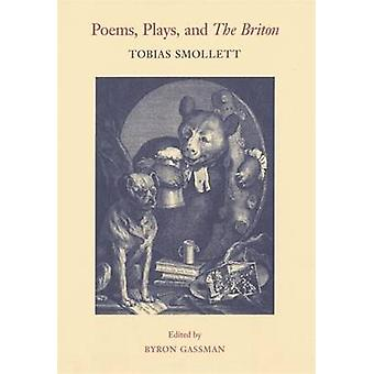 Poems Plays and the Briton by Smollett & Tobias George