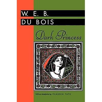 Dark Princess by Du Bois & W. E. B.