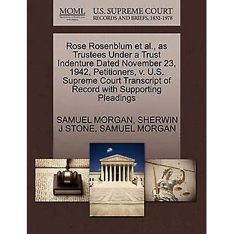 Rose Rosenblum et al. as Trustees Under a Trust Indenture Dated November 23 1942 Petitioners v. U.S. Supreme Court Transcript of Record with Supporting Pleadings by MORGAN & SAMUEL