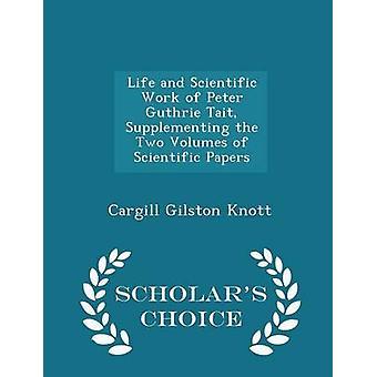 Leben und wissenschaftliches Werk von Peter Guthrie Tait ergänzen die beiden Bände der wissenschaftlichen arbeiten Wissenschaftler Wahl Ausgabe von Knott & Cargill Mathematical