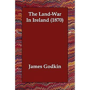LandWar i Irland 1870 ved Godkin & James
