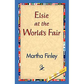 Elsie at the Worlds Fair by Finley & Martha