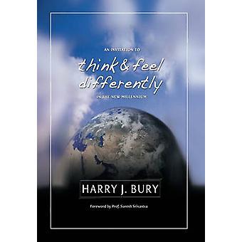 En inbjudan att tänka och känna på olika sätt i det nya årtusendet av begrava Ph. D. & Harry J.