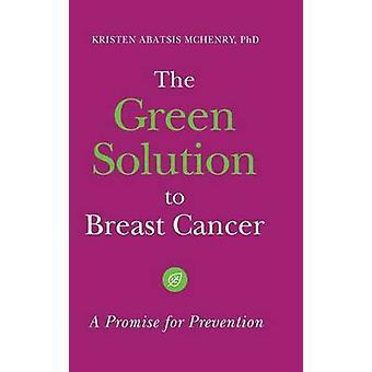 Die grüne Lösung für Breast Cancer A Versprechen für die Prävention von McHenry & Kristen