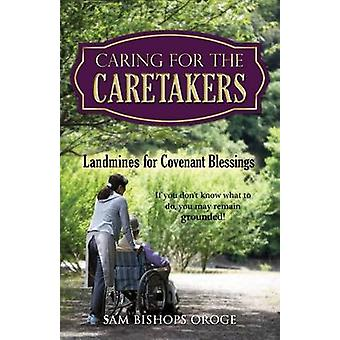 CARING FOR THE CARETAKERS by OROGE & SAM BISHOPS
