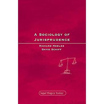 A Sociology of Jurisprudence by Nobles & Richard