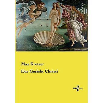 Das Gesicht Christi by Kretzer & Max