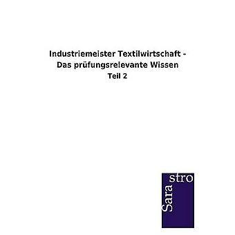 Industriemeister Textilwirtschaft  Das prfungsrelevante Wissen by Sarastro GmbH