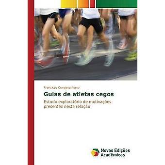 Guias de atletas cegos by Conejero Perez Francisco