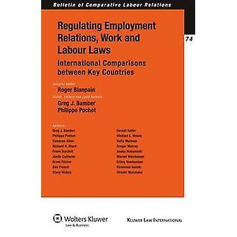 Regulación de la empleo trabajo y legislación laboral las comparaciones internacionales entre países clave por Blanpain y Roger