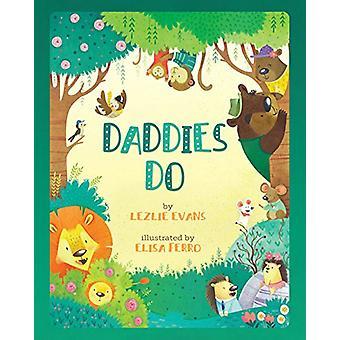 Daddies Do by Lezlie Evans - 9781454921714 Book