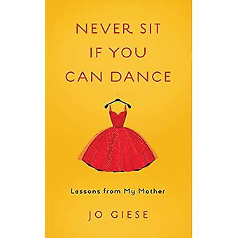 Never Sit If You Can Dance: Lessons from My Mother, Babe
