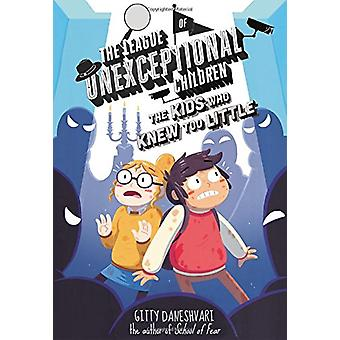 The League of Unexceptional Children - The Kids Who Knew Too Little by