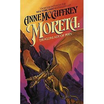 Moreta - Dragonlady of Pern by Anne McCaffrey - 9780345298737 Book