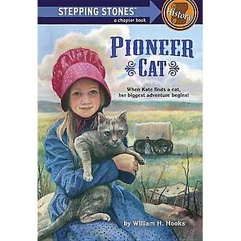 Stepping Stone Pioneer Cat # by William Hooks - 9780394820385 Book