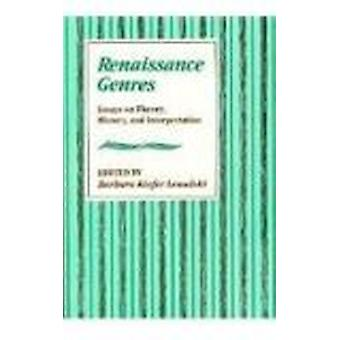 Renaissance Genres - Essays on Theory - History and Interpretation by