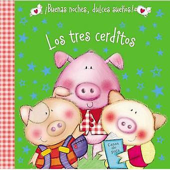 Los Tres Cerditos by Hayley Down - Katie Saunders - 9780718033422 Book