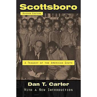 Scottsboro - A Tragedy of the American South by Dan T Carter - 9780807