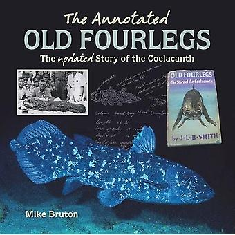 The Annotated Old Fourlegs - The Updated Story of the Coelacanth by Mi