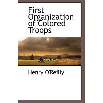 First Organization of Colored Troops by Henry O'Reilly - 978111787873