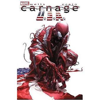 Carnage - U.S.A. (New Printing) by Zeb Wells - Clayton Crain - 978130