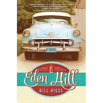 Eden Hill by Bill Higgs - 9781496410832 Book