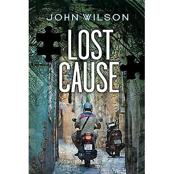 Lost Cause by John Wilson - 9781554699445 Book