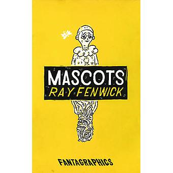 Mascots by Ray Fenwick - 9781606994009 Book