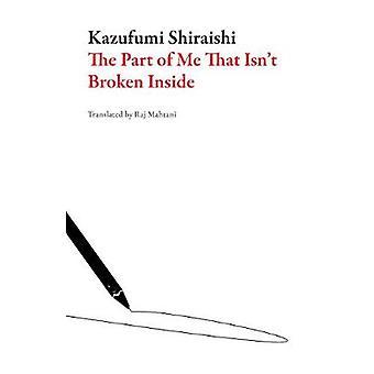 The Part of Me That Isn't Broken Inside by Kazufumi Shiraishi - 97819