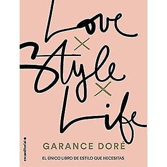 Love. Style. Life by Garance Dore - 9788416498321 Book