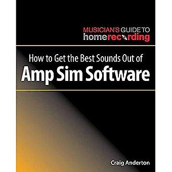 How to Get the Best Sounds Out of Amp Sim Software (Musician's Guide to Home Recording)