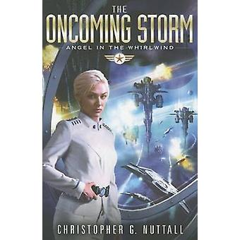 The Oncoming Storm by Christopher G Nuttall