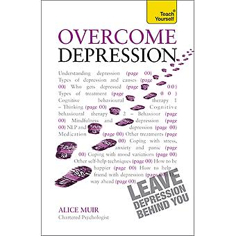 Overcome Depression: Teach Yourself (Paperback) by Muir Alice