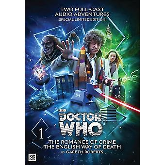 The Fourth Doctor: The Romance of Crime / The English Way of Death (Doctor Who) (Audio CD) by Roberts Gareth Dorney John