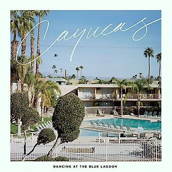 Cayucas - Dancing at the Blue Lagoon [CD] USA import