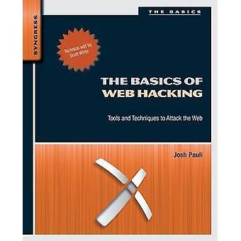 The Basics of Web Hacking by Josh Pauli