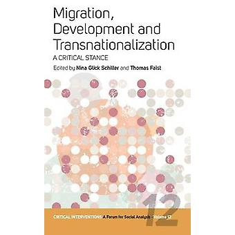 Migration Development and Transnationalization by Nina Glick Schiller