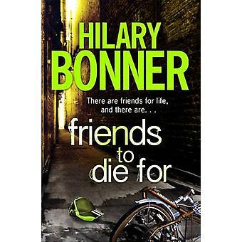 Venner til at dø For (Main Market ed) af Hilary Bonner - 9780230766655