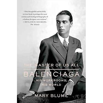 The Master of Us All by Mary Blume - 9780374534387 Book