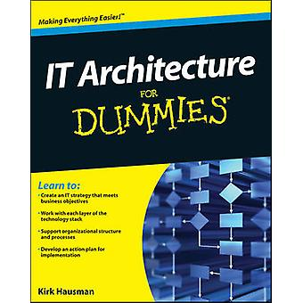 IT Architecture For Dummies by Kalani Kirk Hausman - Susan L. Cook -